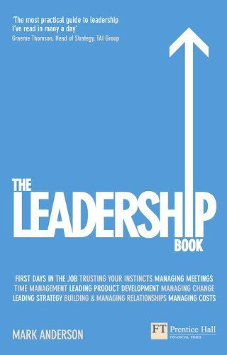 The Leadership Book: How to Deliver Outstanding Results (Financial Times Serie,