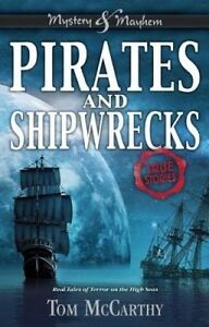 Pirates and Shipwrecks: True Stories by McCarthy, Tom 9781619304710 -Hcover