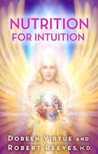"""""""Nutrition for Intuition"""" by Doreen Virtue"""