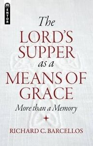 Barcellos, Richard C-Lord`S Supper As A Means Of Grace  BOOK NEW