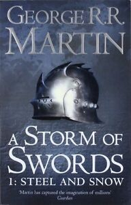 A Storm of Swords: Part 1 Steel and Snow (Reissue) (A Song of Ice and Fire, Boo