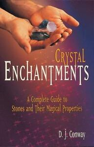 Crystal Enchantments : A Complete Guide to Stones and Their Magical  Properties by Brian Ed  Conway and D  J  Conway (2000, Paperback)