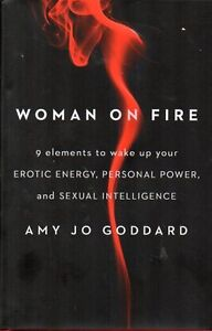 WOMAN ON FIRE--9 ELEMENTS TO WAKE UP EROTIC ENERGY & POWER NEW