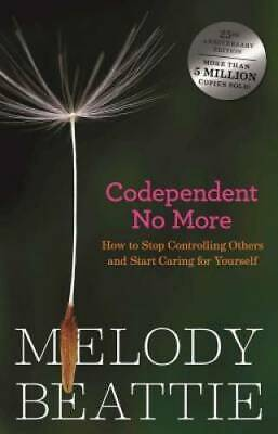 Codependent No More: How to Stop Controlling Others and Start Caring for  - GOOD
