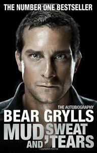 Mud Sweat and Tears - Bear Grylls - Brand New PB - BOOK:1905026498