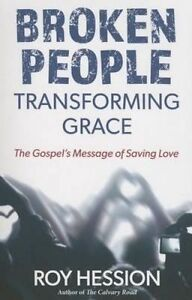 Broken People, Transforming Grace by Hession, Roy -Paperback