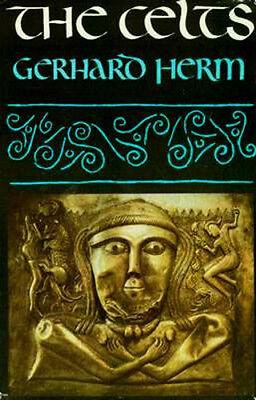 The Celts Atlantis Gaul Hallstadt La Tene Middle East Britain Myths Art Remains