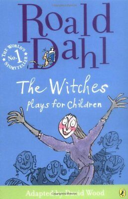 Witches For Children (The Witches: Plays for Children,Roald Dahl, David)