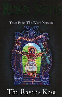 Tales from the Wyrd Museum (2) - The Raven's Knot By Robin Jarv .9780007158096
