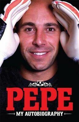 Pepe - My Autobiography, Pepe Reina, Like New, Hardcover