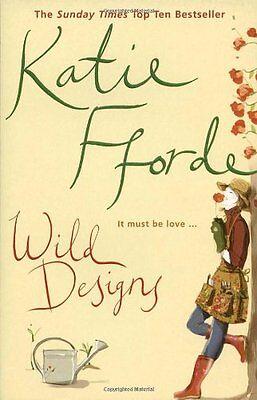 Wild Designs By Katie Fforde. 9780099446675