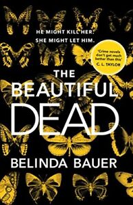 The Beautiful Dead by Bauer, Belinda Book The Cheap Fast Free Post