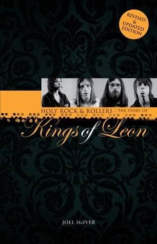 The Story of the Kings of Leon Book -  Holy Rock 'n' Rollers :