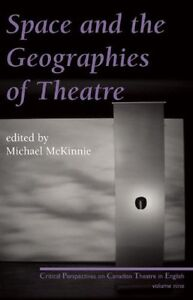 SPACE AND THE GEOGRAPHIES OF THEATRE by McKinnie, Knowles