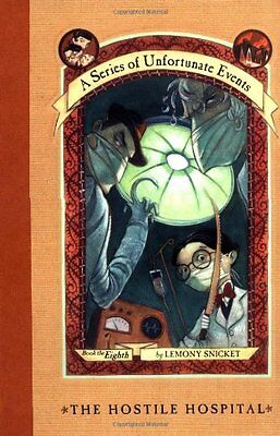 The Hostile Hospital  A Series Of Unfortunate Events  8  By Lemony Snicket