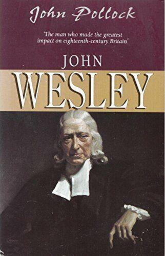 John Wesley by Pollock, John 0745924565 FREE Shipping