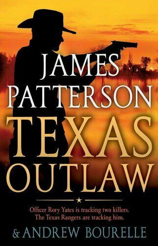 Texas Outlaw  by james w. patterson  & Andrew Bourelle  2020