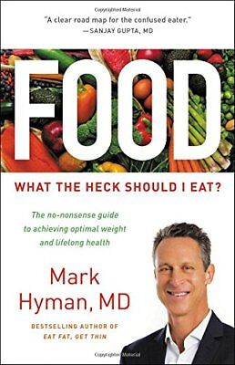 Food  What The Heck Should I Eat  By Mark Hyman M D  Hardcover  Feb 27  2018 New