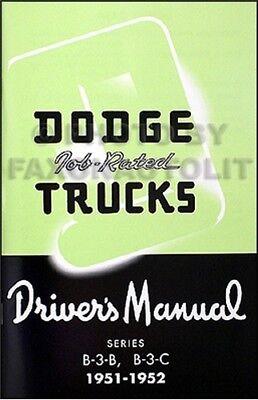 1951 1952 Dodge B 3 Pickup and Panel Truck Owner Manual Drivers Manual Job-Rated