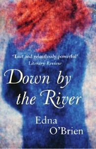 Down By The River By  Edna O'Brien. 9781857998733