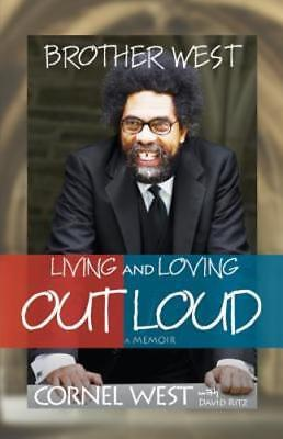 Brother West: Living and Loving Out Loud by Professor West, Cornel: