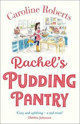 Rachel's Pudding Pantry: The new gorgeous by Caroline Roberts New Paperback Book