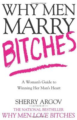 Why Men Marry Bitches  A Womans Guide To Winning