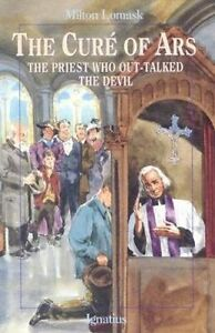 Cure of Ars: The Priest Who Out-talked the Devil by Milton Lomask (Paperback,...