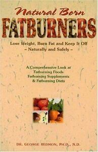 Natural Born Fatburners: Lose Weight, Burn Fat, and Keep It-ExLibrary