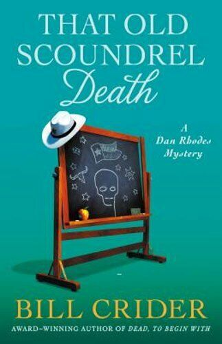 That Old Scoundrel Death: A Dan Rhodes Mystery By Bill Crider: New