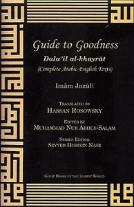 Guide to Goodness (Dalailal-Khayrat): (Complete Arabic-English Texts) by Abu...