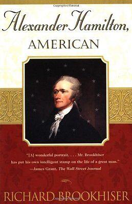 Alexander Hamilton  American By Richard Brookhiser