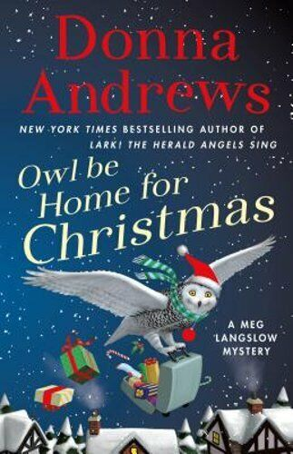 Owl Be Home For Christmas: A Meg Langslow Mystery By Donna Andrews: New