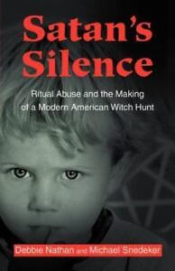 SATAN-039-S-SILENCE-Ritual-Abuse-and-the-Making-of-a-Modern-American-Witch-Hunt