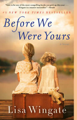 Before We Were Yours: A Novel - Paperback By Wingate, Lisa - GOOD