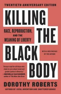 Killing the Black Body: Race, Reproduction, and the Meaning of Liberty - GOOD