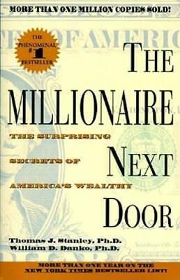 The Millionaire Next Door - Paperback By Stanley, Thomas J. - GOOD