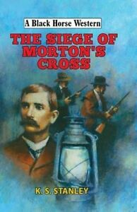 STANLEY, K.S.-SIEGE OF MORTON`S CROSS  BOOK NEW