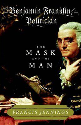 Benjamin Franklin Mask (Benjamin Franklin, Politician: The Mask and the)