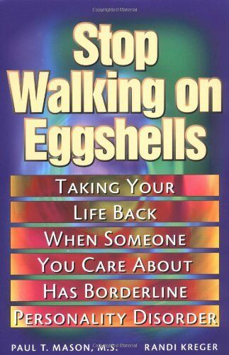 Stop Walking On Eggshells: Taking Your Life Back W
