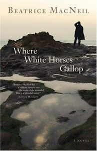 Where The White Horses Gallop-Beatrice MacNeil-Like new
