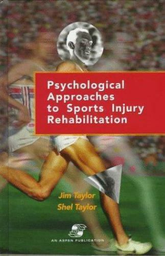 Psychological Approaches to Sports Injury Rehabilitation: Distributed by 1
