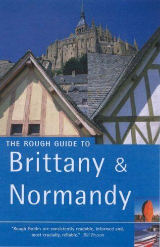 The Rough Guide to Brittany and Normandy - Edition 9,Greg Ward