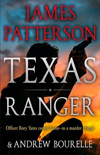 Texas Ranger by James Patterson & Andrew Bourelle - Hardcover - Retail $28.00
