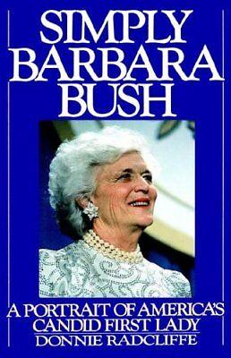 Simply Barbara Bush  A Portrait Of Americas Candi