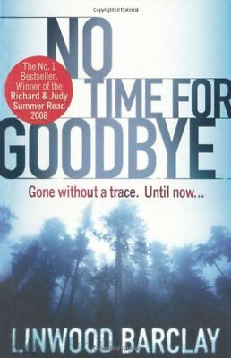 No Time For Goodbye By Linwood Barclay. 9780752893686