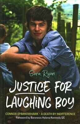 Justice for Laughing Boy Connor Sparrowhawk - a Death by Indiff... 9781785923487
