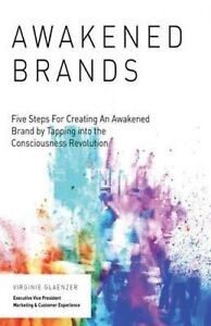 Awakened Brand Five Steps for Creating an Awakened Brand by Tapp by Glaenzer Vir