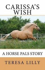 Carissa's Wish a Horse Pals Story by Lilly, Teresa -Paperback