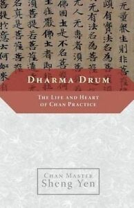 Dharma Drum: The Life and Heart of Chan Practice by Sheng Yen, Master -Paperback